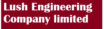 LUSH ENGINEERING COMPANY LTD
